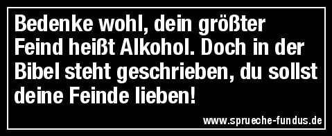 Alkohol Lieben Spruch