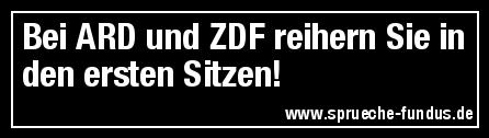 Bei ARD und ZDF reihern Sie in den ersten Sitzen!