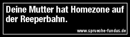 Deine Mutter hat Homezone auf der Reeperbahn.