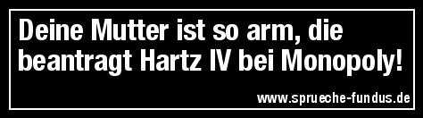 Deine Mutter ist so arm, die beantragt Hartz IV bei Monopoly!